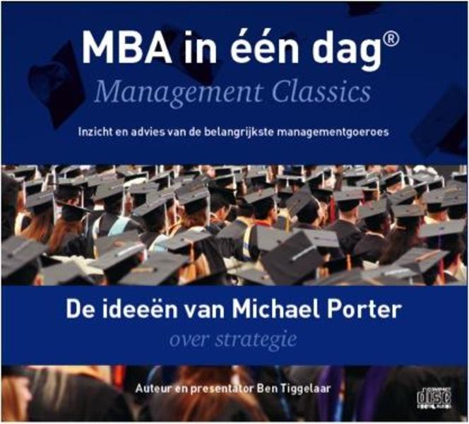 De ideeen van Michael Porter over strategie - Ben Tiggelaar (ISBN 9789079445479)