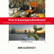 Wat is kunstgeschiedenis? - Kitty Zijlmans (ISBN 9789085309321)