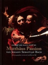 Govert Jan Bach over de Matthäus Passion van Johann Sebastian Bach